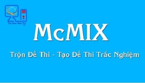 Hướng dẫn sửa một số lỗi khi trộn đề thi trắc nghiệm bằng MCMIX