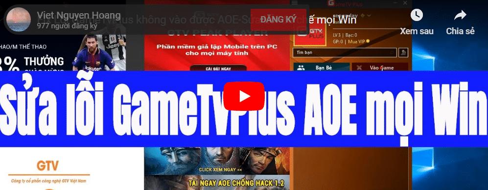 Hướng dẫn fix lỗi GameTvPlus không vào được AOE